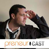 PreneurCast: Entrepreneurship, Business, Internet Marketing and Productivity Podcast