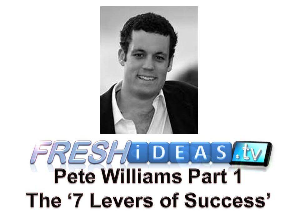 Pete Talks About the 7 Levers of Success on the Fresh Ideas Podcast