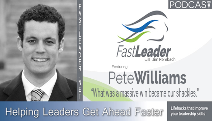 Pete Reveals How a Massive Win Can Become Your Shackles on the Fast Leader Show